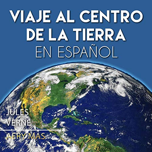 『Viaje al Centro de la Tierra en Español: Journey to the Center of the World (Spanish Translated)』のカバーアート