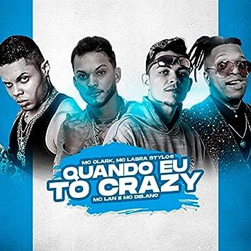 Quando Eu Tô Crazy (feat. MC Lan & Delano) (Brega Funk)
