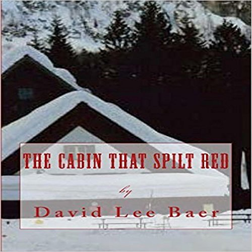 The Cabin That Spilt Red audiobook cover art