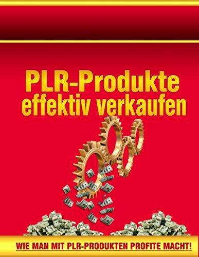PLR-Produkte effektiv verkaufen: Wie man mit PLR-Produkten Profite macht!