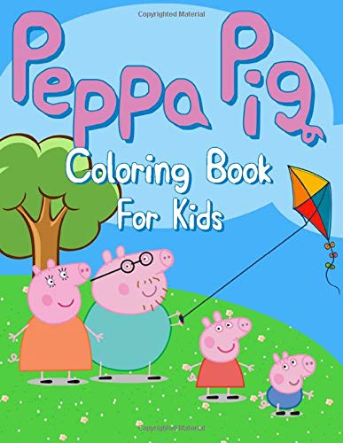 Peppa Pig Coloring Book: Adult Kids Books with Fun, Easy, Relaxing Coloring Pages