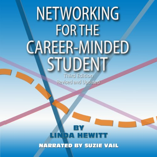 Networking for the Career-Minded Student, Third Edition audiobook cover art