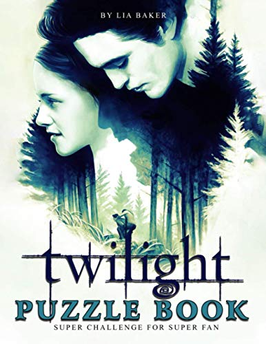 Twilight Puzzle Book: Keep You Many Hours Of Entertainment By Funny Games Inspired By Your Favorite Movie - Twilight