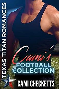 Cami's Football Collection: Texas Titan Romance by [Cami Checketts]