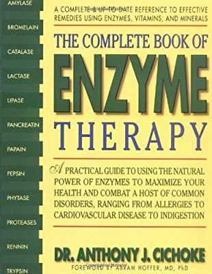 The Complete Book of Enzyme Therapy: A Complete and Up-to-Date Reference to Effective Remedies