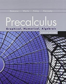 Precalculus: Graphical, Numerical, Algebraic Higher Ed Version Plus MML 0321847628 Book Cover