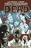 The Walking Dead 1: Days Gone Bye (Walking Dead (6 Stories))