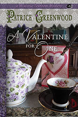 A Valentine for One (Wisteria Tearoom Mysteries Book 8) by [Patrice Greenwood]