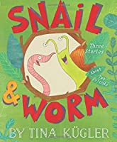Snail & Worm: Three Stories About Two Friends (Snail and Worm)