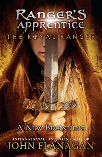 The Royal Ranger: A New Beginning (Ranger's Apprentice: Royal Ranger Book 1)