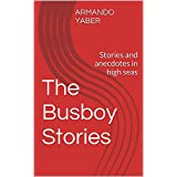 The Busboy Stories: Stories and anecdotes in high seas (English Edition)