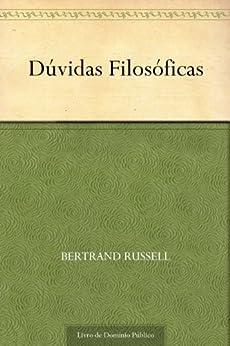 Dúvidas Filosóficas por [Bertrand Russell, UTL]