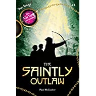 The Saintly Outlaw (Book 1 of the Virtue Chronicles)