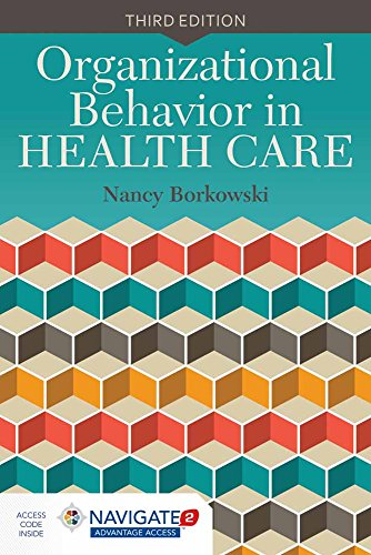 Compare Textbook Prices for Organizational Behavior in Health Care 3 Edition ISBN 9781284051049 by Borkowski, Nancy