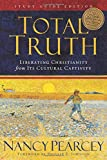 Total Truth: Liberating Christianity from Its Cult