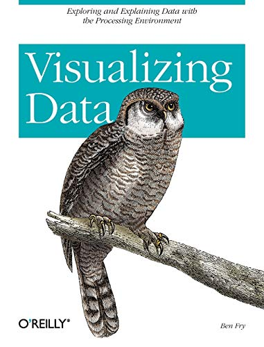 Compare Textbook Prices for Visualizing Data: Exploring and Explaining Data with the Processing Environment 1 Edition ISBN 9780596514556 by Fry, Ben