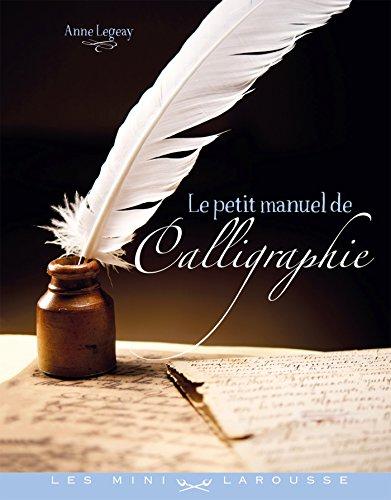 Le petit manuel de la calligraphie