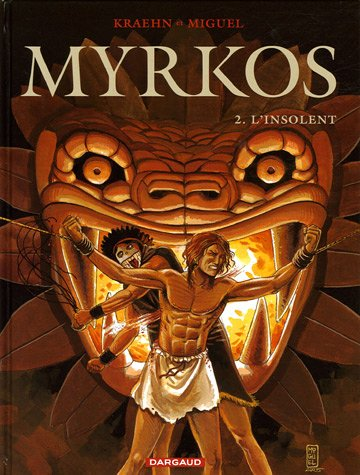 Myrkos, Tome 2 : L'insolent
