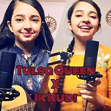 Tulsa Queen / Ik Kudi (Mashup)