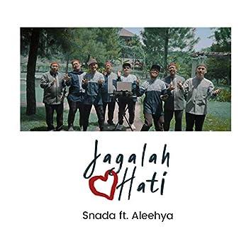 Jagalah Hati (feat. Aleehya)