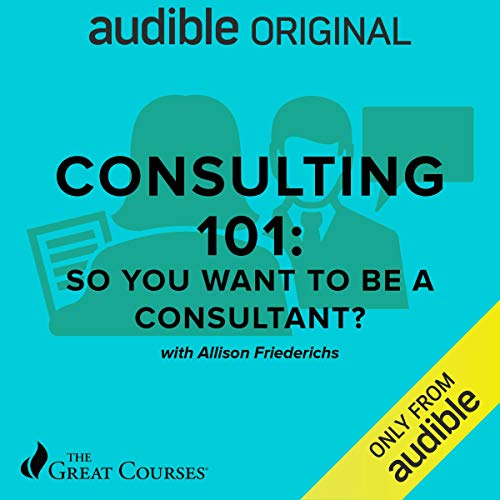 Consulting 101: So You Want to Be a Consultant?  By  cover art