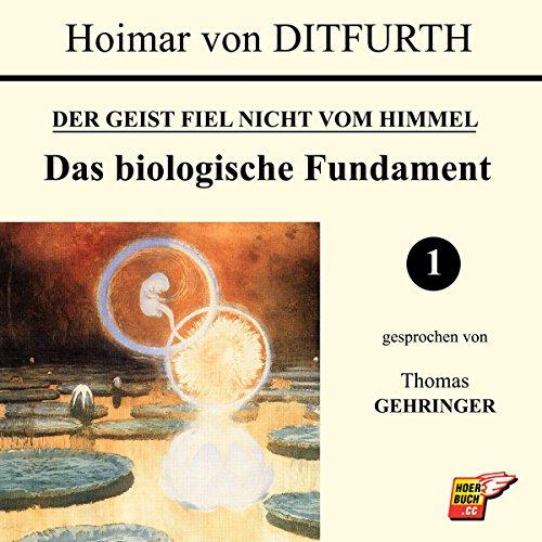 Das biologische Fundament (Der Geist fiel nicht vom Himmel 1) Titelbild