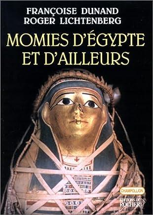MOMIES D'ÉGYPTE ET D' AILLEURS : LA MORT REFUSÉE
