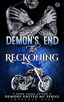 Demon's End: The Reckoning (Demons United MC Romance Book 3) by [Courtney Dean]