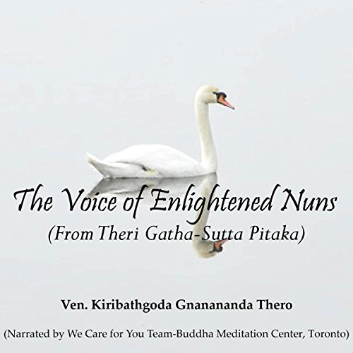 The Voice of Enlightened Nuns                   By:                                                                                                                                 Ven. Kiribathgoda Gnanananda Thero                               Narrated by:                                                                                                                                 We Care for You Team - Buddha Meditation Center, Toronto                      Length: 2 hrs and 58 mins     Not rated yet     Overall 0.0