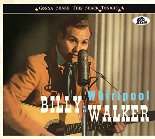 Billy Walker - Whirlpool:Gonna Shake This Shack Tonight
