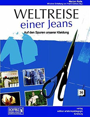 Weltreise einer Jeans: Auf den Spuren unserer Kleidung (Kleine Schriften zur Erlebnispädagogik)