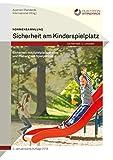 Normensammlung Sicherheit am Kinderspielplatz: Sicherheit von Spielplatzgeräten und Planung von Spielplätzen