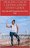 Health Coach Certification Study Guide: Pass the ACE Exam On Your First Try! (English Edition)