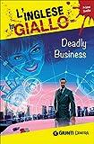 Deadly business. I racconti che migliorano il tuo inglese! Primo livello