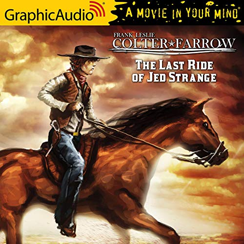 The Last Ride of Jed Strange [Dramatized Adaptation] cover art
