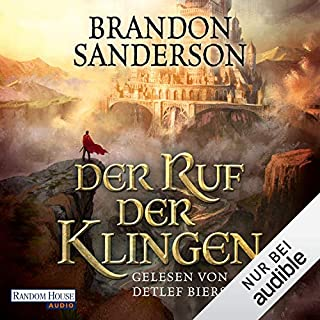 Der Ruf der Klingen     Die Sturmlicht-Chroniken 5              By:                                                                                                                                 Brandon Sanderson                               Narrated by:                                                                                                                                 Detlef Bierstedt                      Length: 28 hrs and 29 mins     Not rated yet     Overall 0.0