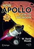 How Apollo Flew to the Moon (Springer Praxis Books) - W. David Woods