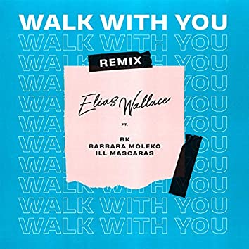 Walk with You (Remix)