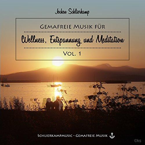 Gemafreie Musik für Wellness, Entspannung und Meditation Vol. 1