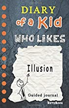 Diary of a Kid who likes Illusion!: Kids Journal, 120  Lined Pages, Creative Journal, Notebook, Diary (Draw your comics in wimpy way or Write Journal)