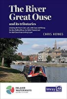 RIVER GREAT OUSE AND TRIBUTARIES (The The River Great Ouse and its tributaries: including the Rivers Cam, Lark, Little Ouse & Wissey, Hundred Foot River, Relief Channel)