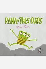 Rana de Tres Ojos (Monstruo Rosa) (Spanish Edition) Hardcover