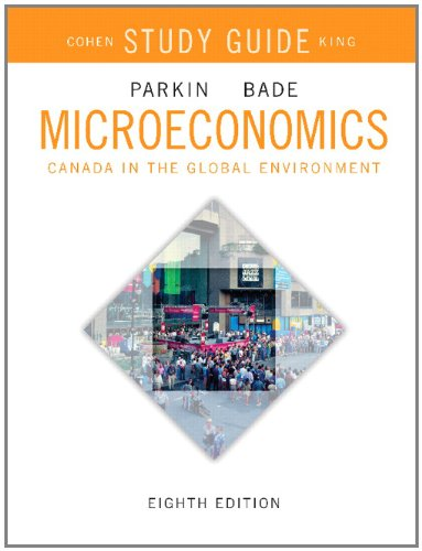 Study Guide for Microeconomics: Canada in the Global Environment, Eighth Edition