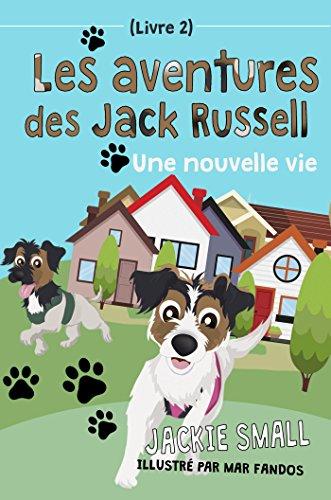 Une nouvelle vie (Les aventures des Jack Russell t. 2)