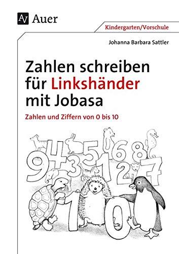 Zahlen schreiben für Linkshänder mit Jobasa: Zahlen und Ziffern von 0 bis 10 (Kindergarten) (Linkshändigkeit)