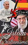 Islam y cristianismo: la Biblia de Jesucristo frente al Corán de Mahoma