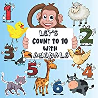 LET'S COUNT TO 10 WITH ANIMALS: A Fun Activity Book for Preschoolers & Kindergarten Kids | An Interactive Animal Picture Puzzle Book, workbook Educational Learning