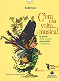 C'era una volta... la musica! La storia della musica raccontata ai bambini
