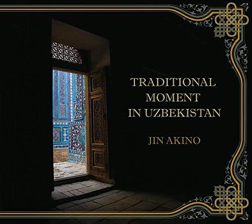 ウズベキスタン・伝統の瞬間(TRADITIONAL MOMENT IN UZBEKISTAN)