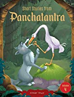 Short Stories From Panchatantra - Volume 4: Abridged Illustrated Stories For Children (With Morals)